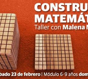 Construimos matemáticas, taller con Malena Martín