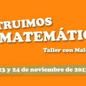 """Taller con Malena Martín: """"CONSTRUIMOS MATEMÁTICAS"""""""