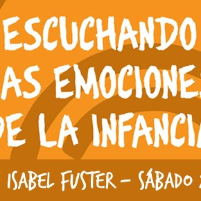 Escuchando las emociones de la infancia: Taller con Isabel Fuster.