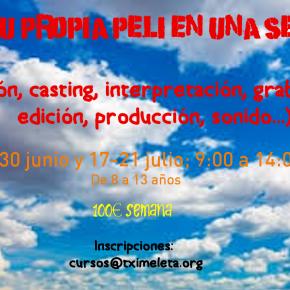 """Cursos de Verano para niñas y niños en Tximeleta: """"Haz tu propia película (corto) en una semana"""""""