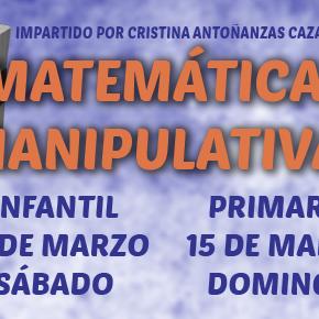 Curso: Matemáticas Manipulativas. Impartido por Cristina Antoñanzas Cazador